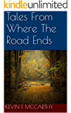 Tales From Where The Road Ends