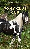 Pony Club Cup (Woodbury Pony Club Book 1)