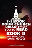 2: The Book Your Church Doesn't Want You to Read, Book II