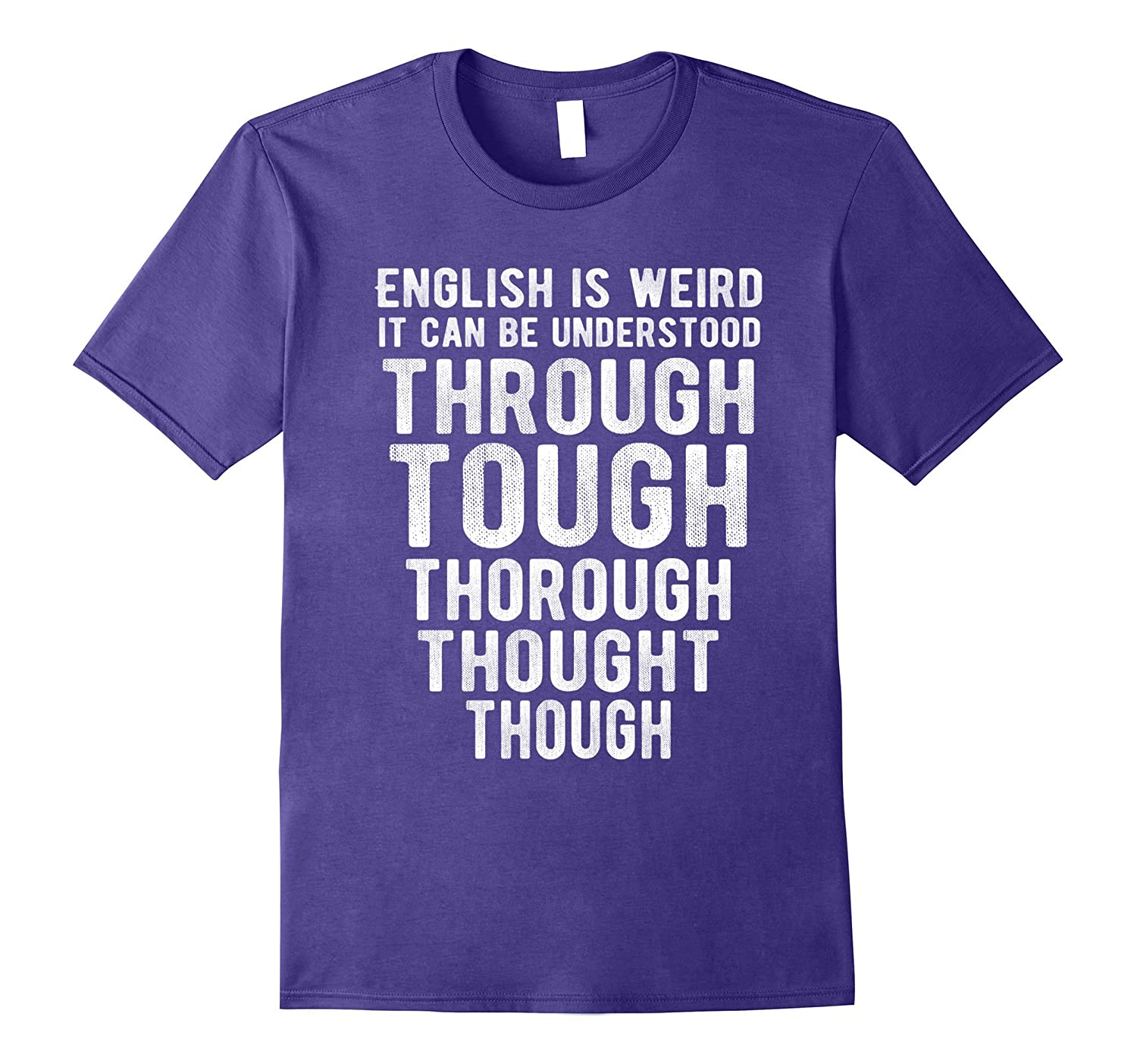 English Is Weird Tee Shirt Funny Quote English Teacher Gift-ANZ