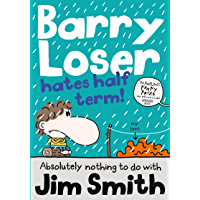 Barry Loser Hates Half Term (The Barry Loser Series Book 7)