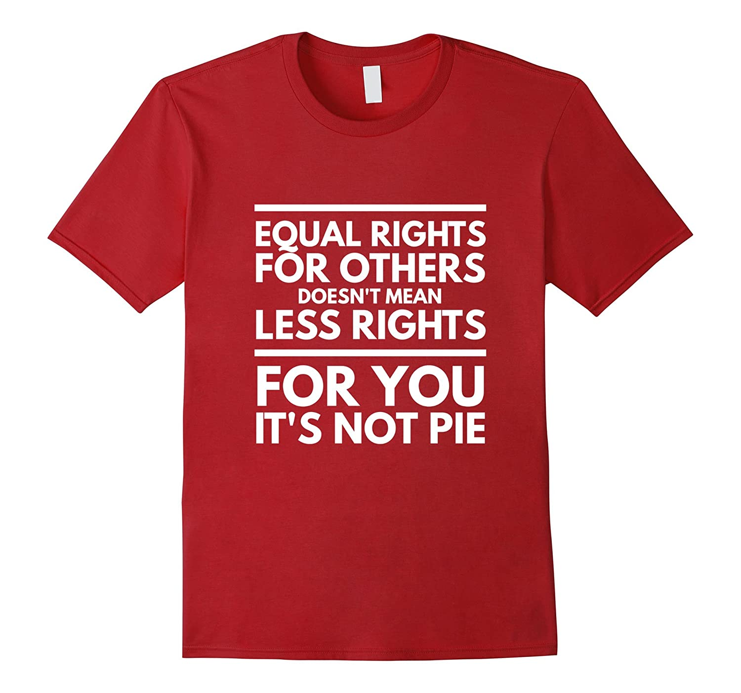 Support equality its not pie equal rights for all t-shirt-TD
