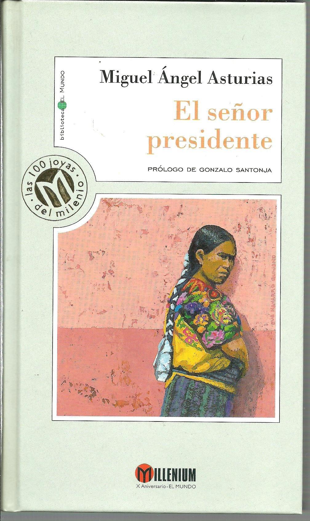 El señor presidente: Amazon.es: Miguel Ángel Asturias, Gonzalo Santonja: Libros