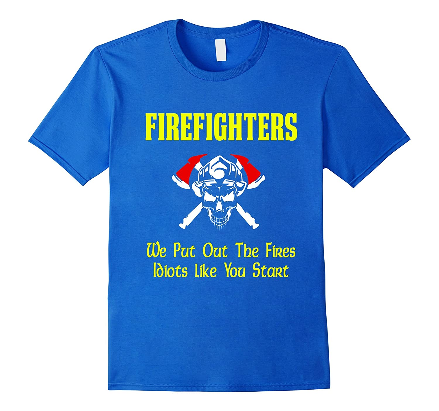Funny Firefighters Gift T Shirt We Put Out-T-Shirt
