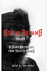 Static Dreams Volume One: A Dark Anthology from Twisted Minds Kindle Edition