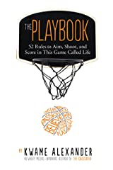 The Playbook: 52 Rules to Aim, Shoot, and Score in This Game Called Life Kindle Edition