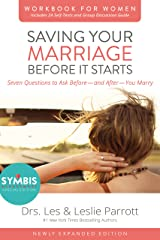 Saving Your Marriage Before It Starts Workbook for Women Updated: Seven Questions to Ask Before---and After---You Marry Kindle Edition