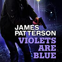 Violets Are Blue: Alex Cross, Book 7