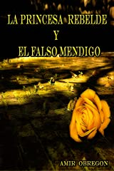 La Princesa Rebelde y el Falso Mendigo (Spanish Edition) Kindle Edition