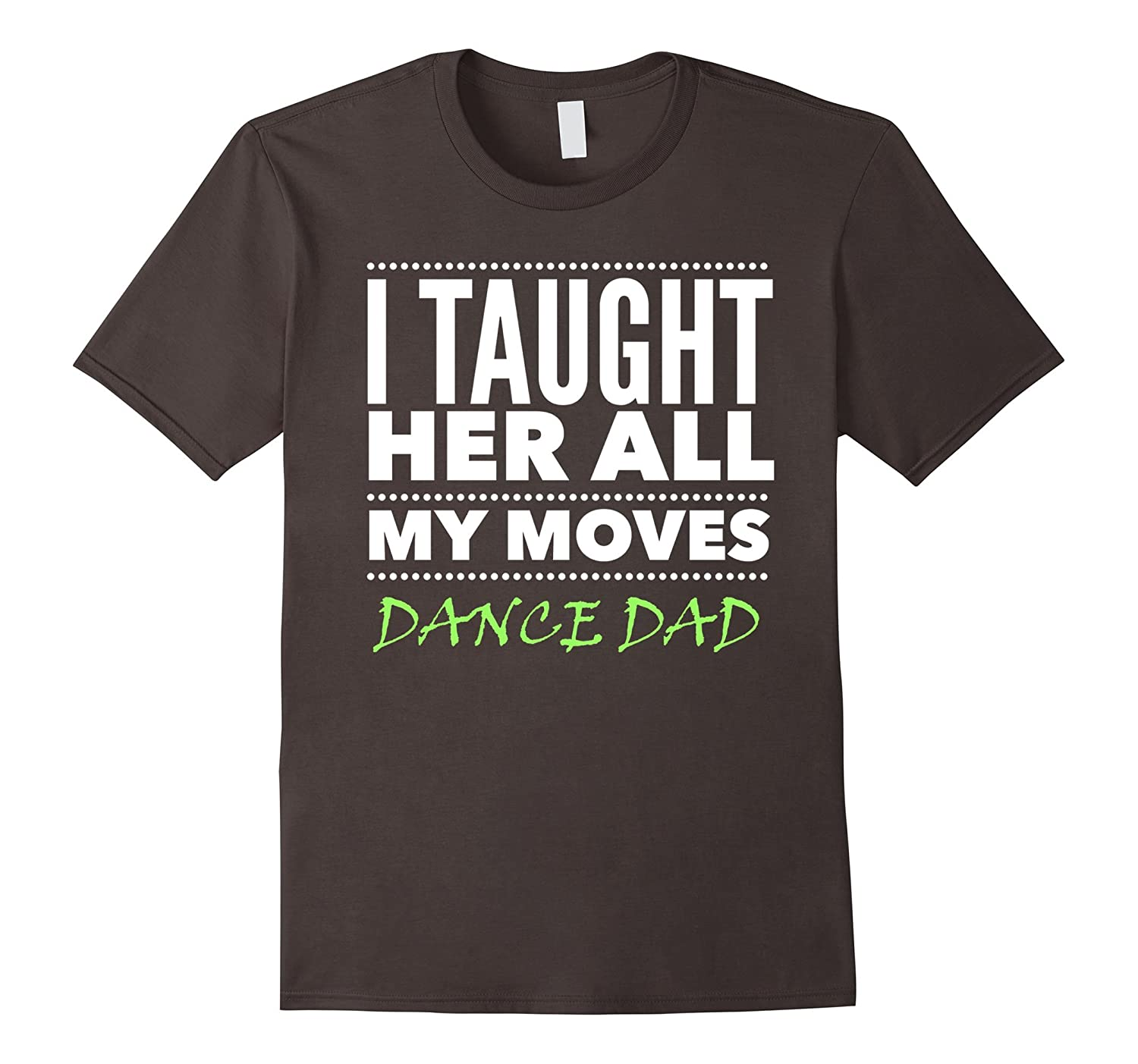 Mens Dance Dad Shirt | All the Moves Dance Dad Shirt-TH