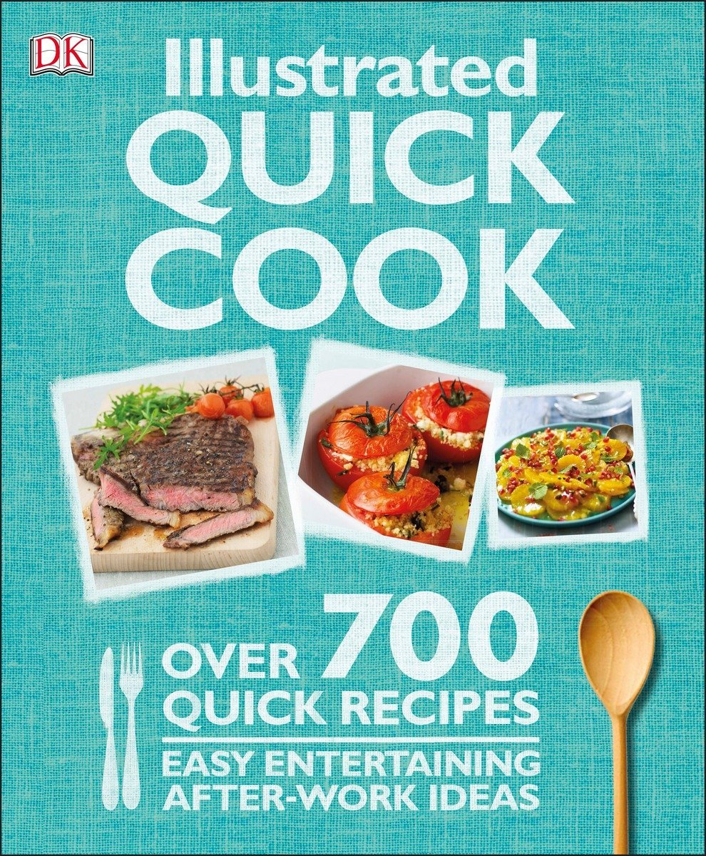 Download Illustrated Quick Cook: Easy Entertaining, After Work Ideas pdf epub