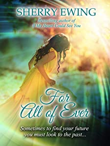 For All of Ever (The Knights of Berwyck, A Quest Through Time Novel Book 1)