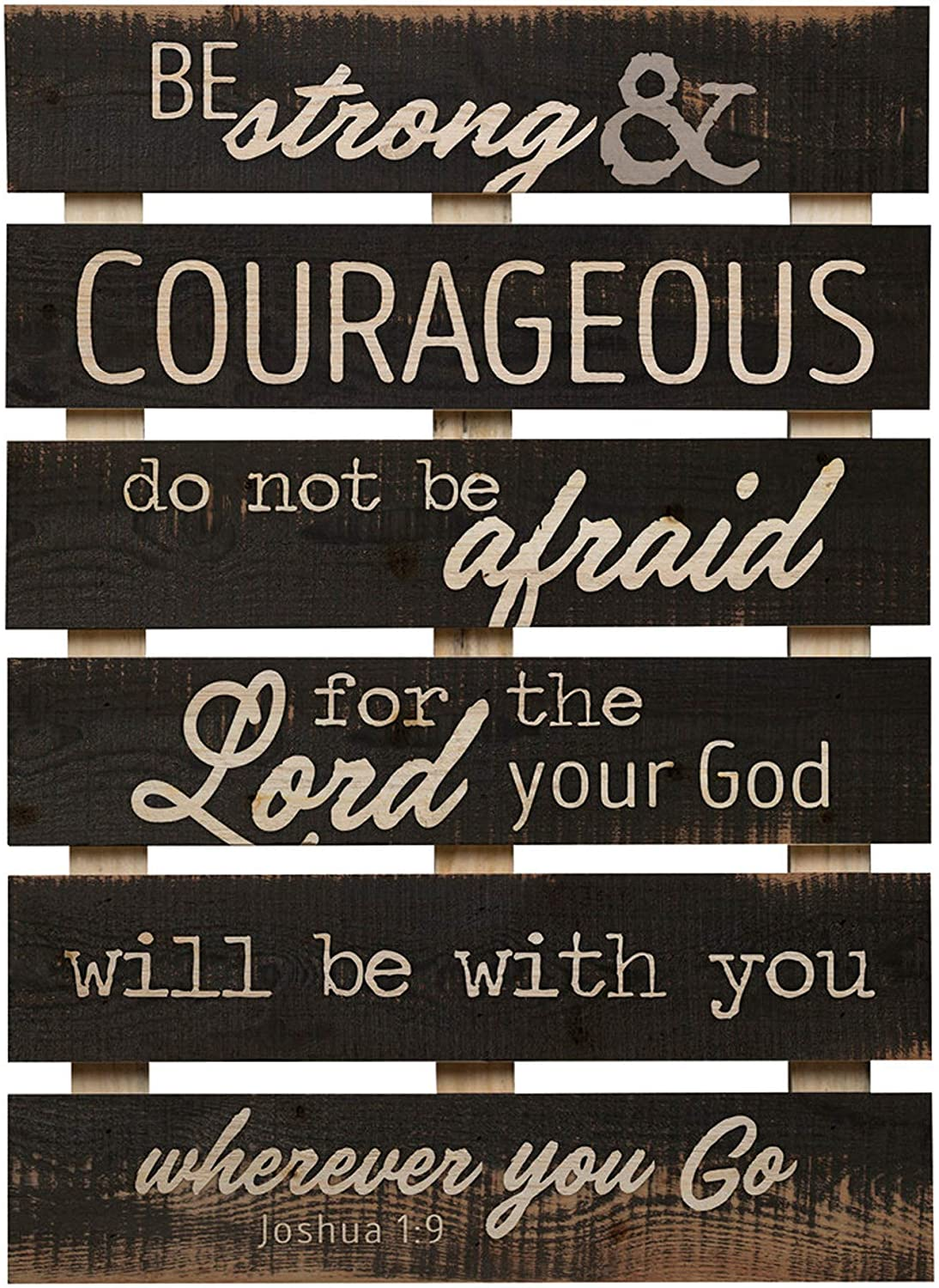 P. Graham Dunn Be Strong & Courageous Lord Will Be with You 17 x 24 Inch Solid Pine Wood Skid Wall Plaque Sign