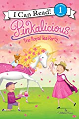 Pinkalicious: The Royal Tea Party (I Can Read Level 1) Kindle Edition