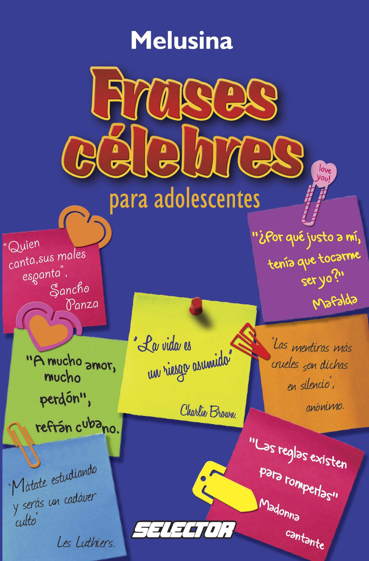 Frases Celebres Para Adolescentes Amazon Es Melusina Libros