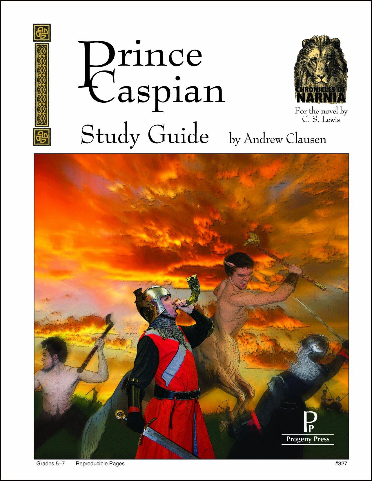 Prince Caspian Study Guide: Andrew Clausen: 9781586093464: Amazon.com: Books