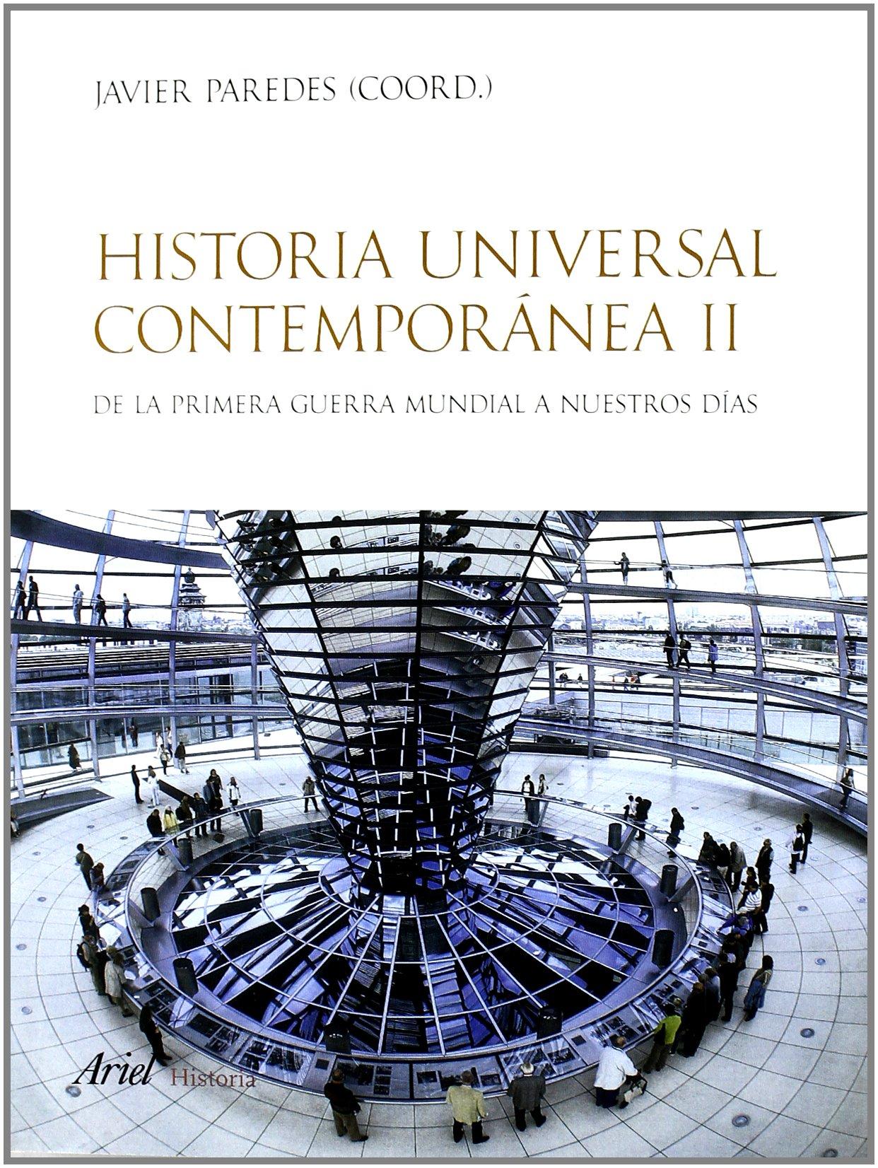 Historia universal contemporánea, vol. 2: De la primera guerra mundial a nuestros días Ariel Historia: Amazon.es: Paredes, Javier: Libros