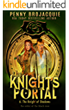 The Knight's Portal: The Knight of Shadows: (a time travel historical fantasy serial)