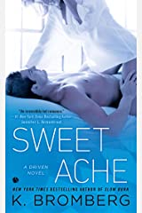Sweet Ache: A Driven Novel (The Driven Series) Kindle Edition
