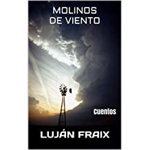 Molinos de viento: Cuentos (Spanish Edition) Feb 26, 2016