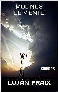 Molinos de viento: Cuentos (Spanish Edition)