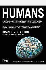 Humans: Bewegende Geschichten von Menschen aus der ganzen Welt (German Edition) Kindle Edition