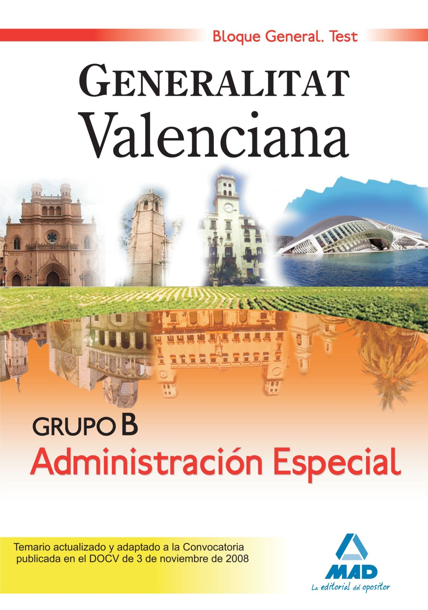 Grupo B Administración Especial Bloque General. Generalitat Valenciana. Test (Spanish Edition) PDF