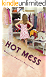 Hot Mess (Tragic Love Book 1)