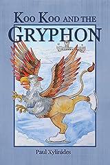 Koo Koo and the Gryphon Kindle Edition