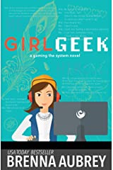 Girl Geek: An Online Romance (Gaming The System) (English Edition) eBook Kindle