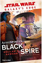 Star Wars™ Galaxy's Edge - Außenposten Black Spire (German Edition) Kindle Edition