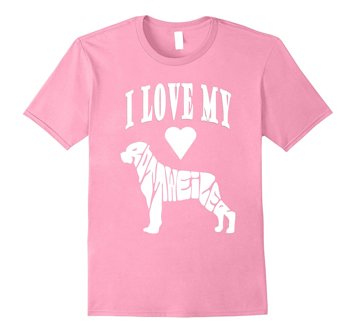 I love my Rottweiler t-shirt for dog mom and dad dog lovers-FL