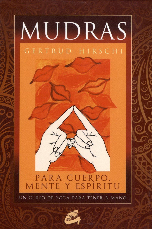 Mudras: Un curso de yoga para tener a mano (Spanish Edition ...