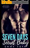 Seven Days Secret Baby: A Second Chance Romance