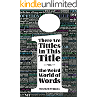 There Are Tittles in This Title: The Weird World of Words