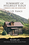 Summary: The Hillbilly Elegy: A Memoir of a Family and Culture In Crisis by J.D. Vance Understand Main TakeAways & Analysis ( Hillbilly Elegy: A Full Summary, Summary, J.D. Vance, Memoir )