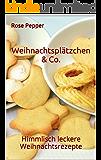 Weihnachtsplätzchen & Co.: Himmlisch leckere Weihnachtsrezepte