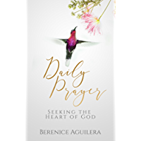 Daily Prayer Seeking the Heart of God (English Edition)