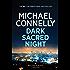 Dark Sacred Night: A Ballard and Bosch Novel (HARRY BOSCH Book 21)