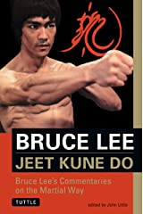 Bruce Lee Jeet Kune Do: Bruce Lee's Commentaries on the Martial Way (Bruce Lee Library) Paperback