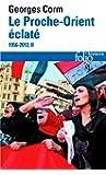 Le Proche-Orient éclaté (Tome 2): (1956-2012)