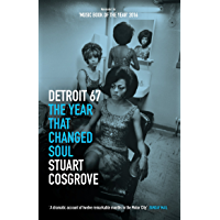 Detroit 67: The Year That Changed Soul (The Soul Trilogy Book 1) book cover