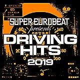 SUPER EUROBEAT presents DRIVING HITS 2019