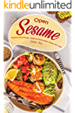 Open Sesame!: Tempting Tahini Recipes – Sweet and Savory Meals, Snacks, and Treats