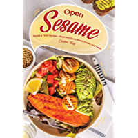 Open Sesame!: Tempting Tahini Recipes – Sweet and Savory Meals, Snacks, and Treats (English Edition)