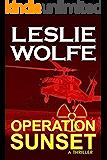 Operation Sunset: A Thriller (Alex Hoffmann Book 5)