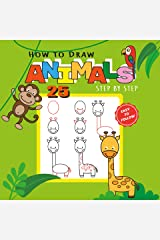 How to Draw 25 Animals Step-by-Step: Learn How to Draw Cute Animals with Simple Shapes with Easy Drawing Tutorial for Kids 4-8, Preschool Picture Books ... etc) (How to Draw Books for Kids Book 1) Kindle Edition