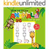 How to Draw 25 Animals Step-by-Step: Learn How to Draw Cute Animals with Simple Shapes with Easy Drawing Tutorial for…