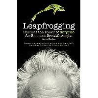 Leapfrogging: Harness the Power of Surprise for Business Breakthroughs
