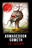 Armageddon Cometh: An Alien Apocalyptic Saga (Species Intervention #6609 Series Book 3)